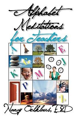 Alphabet Meditations for Teachers: Everyday Wisdom for Educators