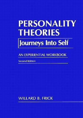 Personality Theories: Journeys Into Self, an Experiential Workbook, 2nd Edition