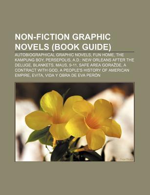 Non-Fiction Graphic Novels: Persepolis, Maus, A.d.: New Orleans After the Deluge, 9-11, Safe Area Gorazde