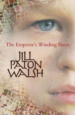 The Emperor's Winding Sheet by Jill Paton Walsh