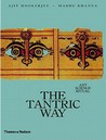 The Tantric Way - Art * Science * Ritual