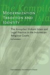 Modernization, Tradition and Identity: The Kompilasi Hukum Islam and Legal Practice in the Indonesian Religious Courts
