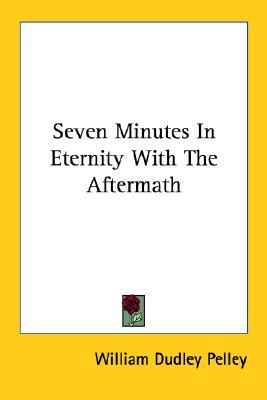 Seven Minutes in Eternity with the After...