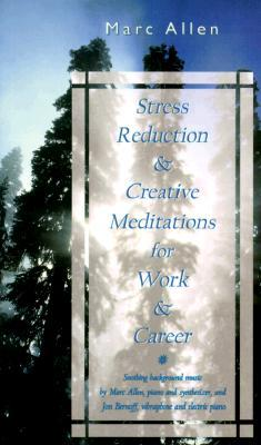Stress Reduction and Creative Meditations for Work and Career