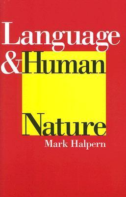 Language and Human Nature by Mark Halpern