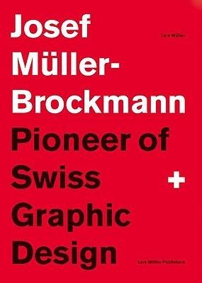 Joseph Müller-Brockman, Pioneer of Swiss Graphic Design