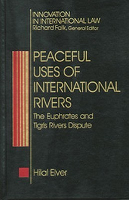Peaceful Uses of International Rivers: The Euphrates and Tigris Rivers Dispute
