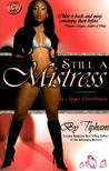 Still a Mistress: The Saga Continues