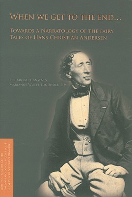 When We Get to the End ...: Towards a Narratology of the Fairy Tales of Hans Christian Andersen