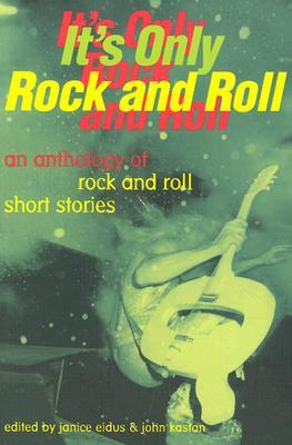 It's Only Rock and Roll by Janice Eidus