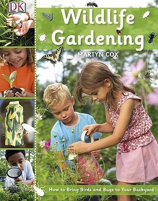 Wildlife Gardening By Martyn Cox