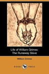 Life of William Grimes: The Runaway Slave