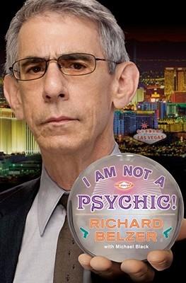 I Am Not a Psychic! by Richard Belzer