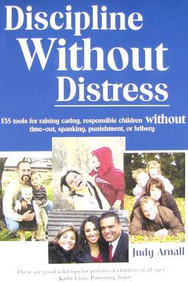 Discipline Without Distress by Judy Arnall