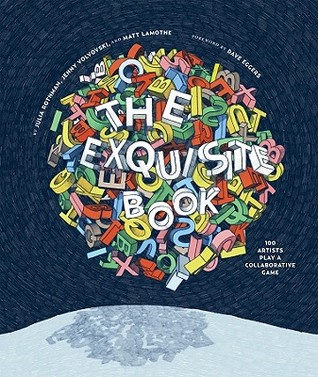 The Exquisite Book: 100 Artists Play a Collaborative Game