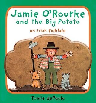 Jamie O'Rourke and the Big Potato: An Irish Folktale