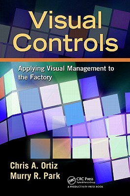 Visual Controls: Applying Visual Management to the Factory