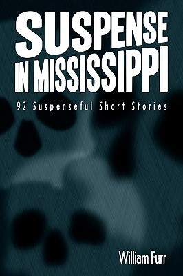 Suspense in Mississippi: 92 Suspenseful Short Stories