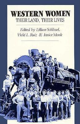 Ebook Western Women: Their Land, Their Lives by Lillian Schlissel TXT!