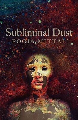Subliminal Dust by Pooja Mittal