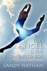 The Angel & the Brown-Eyed Boy by Sandy Nathan