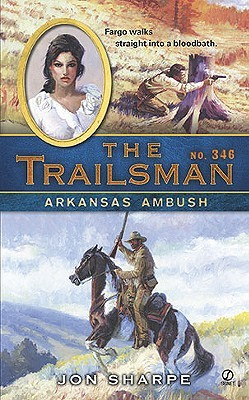 Arkansas Ambush (The Trailsman #346)