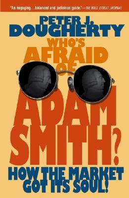 Whos Afraid of Adam Smith: How the Market Got Its Soul