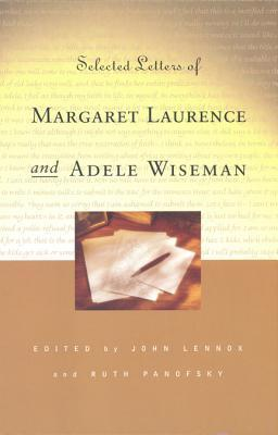 Selected Letters of Margaret Laurence and Adele Wiseman