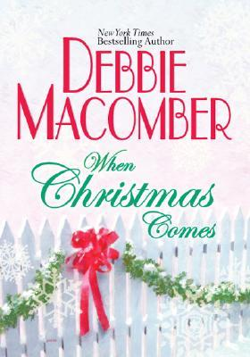 When Christmas Comes by Debbie Macomber