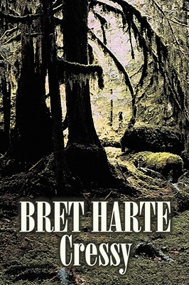 Cressy by Bret Harte, Fiction, Westerns, Historical