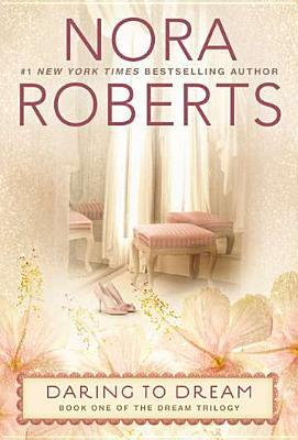 Ebook Daring to Dream by Nora Roberts read!