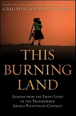 This Burning Land by Greg Myre