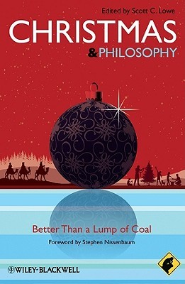 Christmas - Philosophy for Everyone by Scott C. Lowe