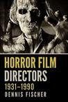 Horror Film Directors 1931-1990 2 Volume Set