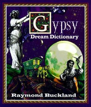 Gypsy Dream Dictionary by Raymond Buckland