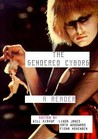 The Gendered Cyborg by Gill Kirkup