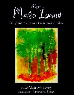 The Magic Land: Designing Your Own Enchanted Garden
