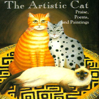 The Artistic Cat: Praise, Poems and Paintings