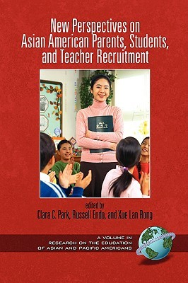 New Perspectives on Asian American Parents, Students, and Teacher Recruitment (PB)