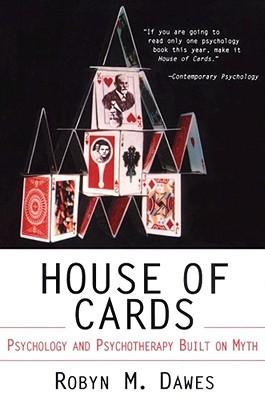 House of cards : psychology and psychotherapy built on myth FB2 MOBI EPUB por Robyn M. Dawes