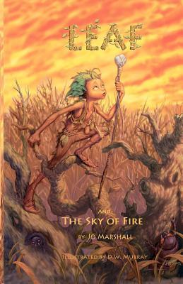 Leaf and the Sky of Fire (Twig Stories, Vol. 2)