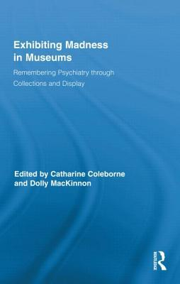 exhibiting-madness-in-museums-remembering-psychiatry-through-collections-and-display