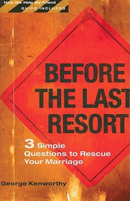 PDF Download Before the Last Resort: 3 Simple Questions to Rescue Your Marriage