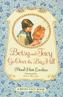 Betsy and Tacy Go Over the Big Hill (Besty-Tacy, #3)