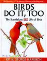 Birds Do It, Too by Kit Harrison
