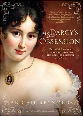 Mr. Darcy's Obsession: A Pride and Prejudice Variation