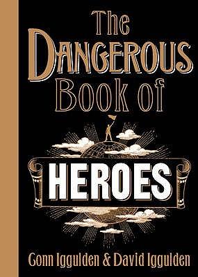 The Dangerous Book of Heroes