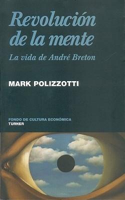 Revolución de la Mente: La Vida de André Breton