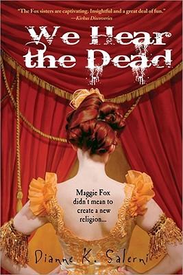 We Hear the Dead by Dianne K. Salerni