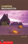 Camping Washington: The Best Public Campgrounds for Tents and RVs--Rated and Reviewed